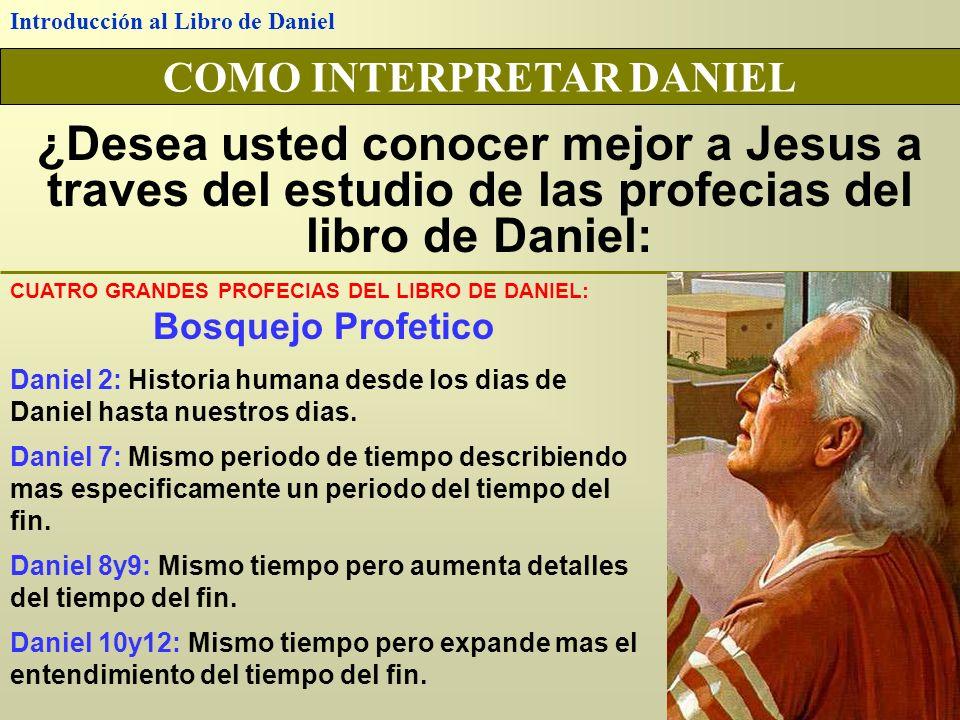Introducción al Libro de Daniel COMO INTERPRETAR DANIEL