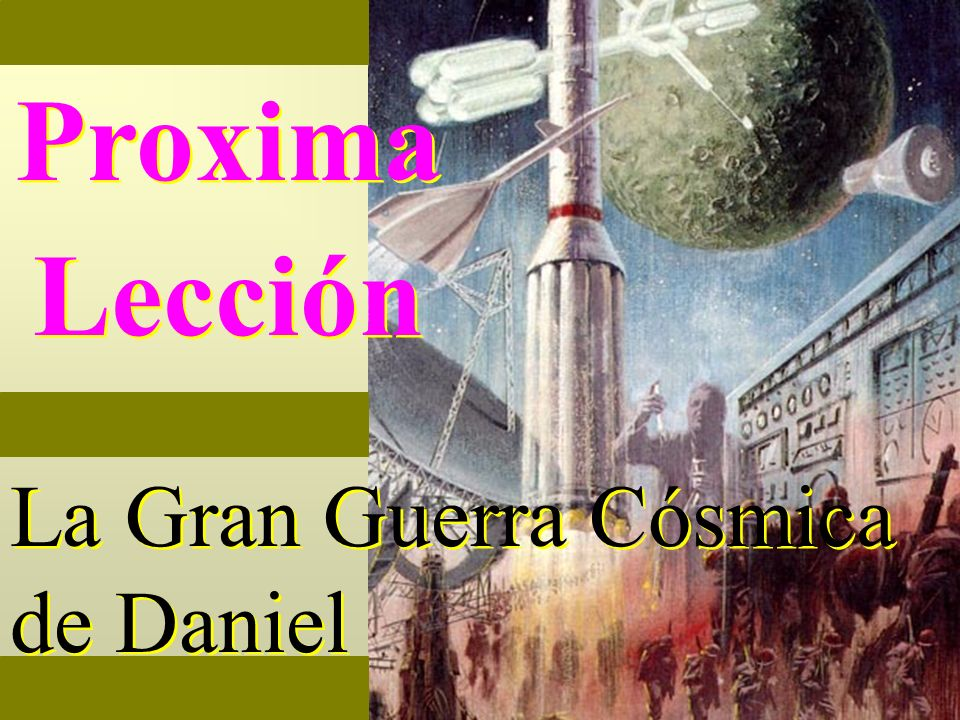 Proxima Lección La Gran Guerra Cósmica de Daniel