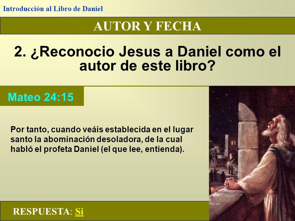 2. ¿Reconocio Jesus a Daniel como el autor de este libro
