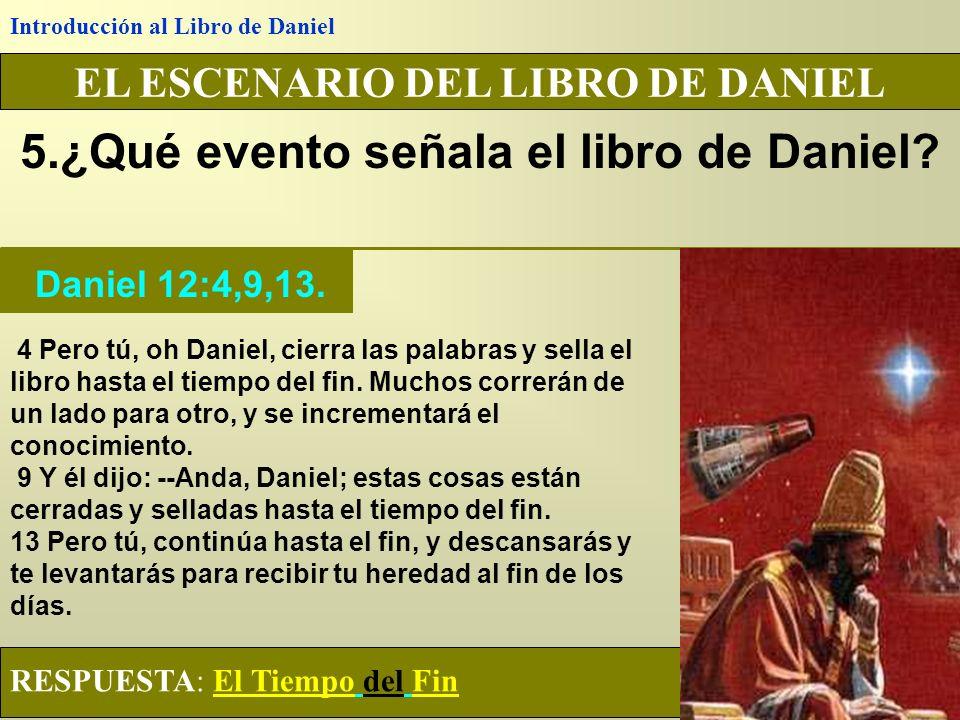 5.¿Qué evento señala el libro de Daniel