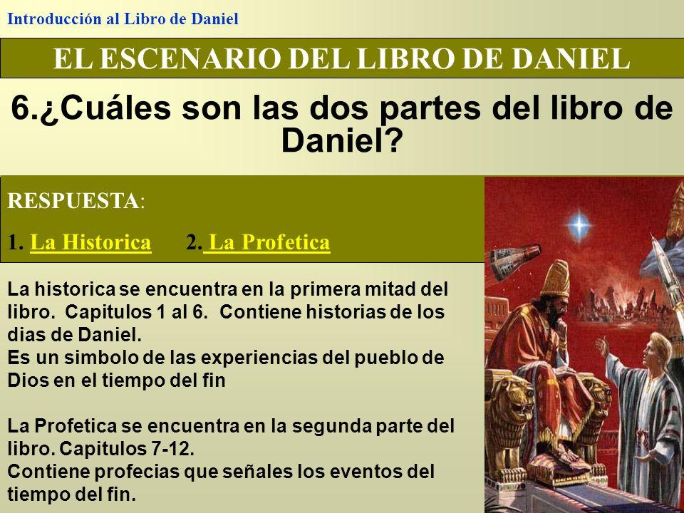 6.¿Cuáles son las dos partes del libro de Daniel