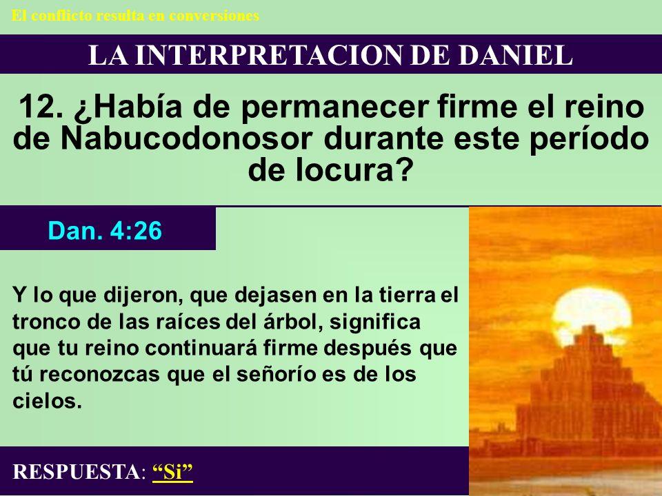 El conflicto resulta en conversiones LA INTERPRETACION DE DANIEL