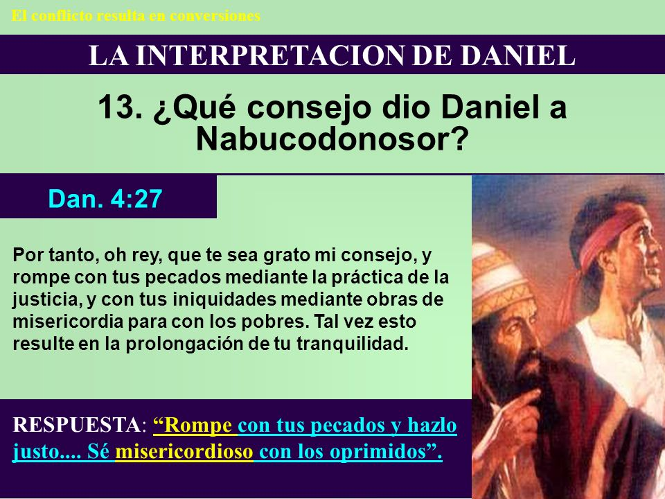 13. ¿Qué consejo dio Daniel a Nabucodonosor