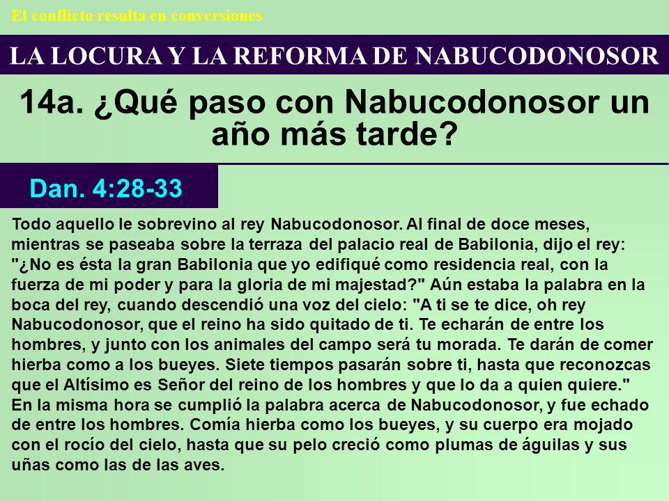 14a. ¿Qué paso con Nabucodonosor un año más tarde