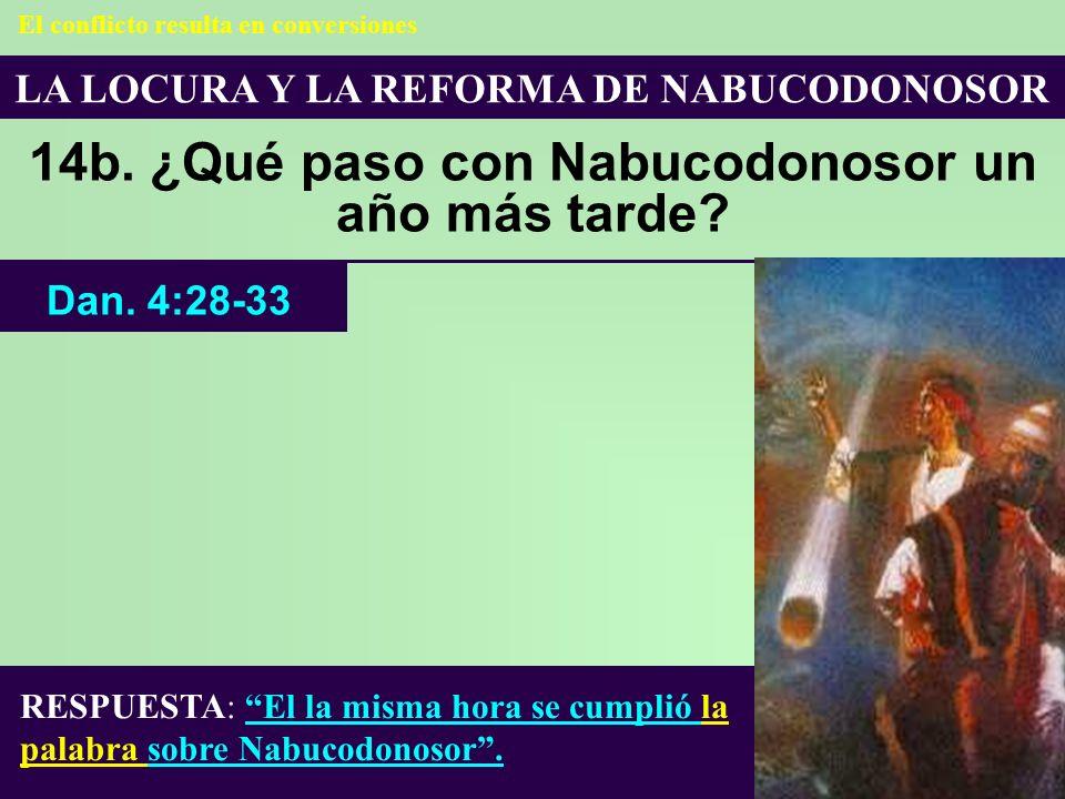 14b. ¿Qué paso con Nabucodonosor un año más tarde