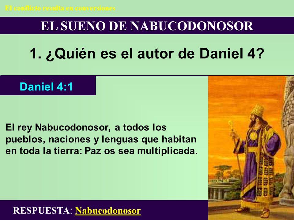 1. ¿Quién es el autor de Daniel 4