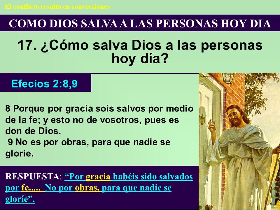 17. ¿Cómo salva Dios a las personas hoy día