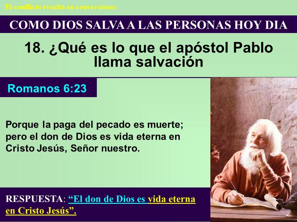 18. ¿Qué es lo que el apóstol Pablo llama salvación
