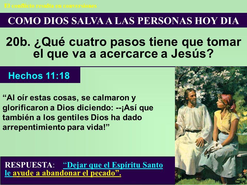 20b. ¿Qué cuatro pasos tiene que tomar el que va a acercarce a Jesús