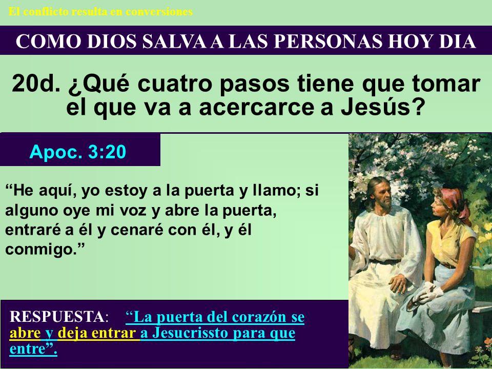20d. ¿Qué cuatro pasos tiene que tomar el que va a acercarce a Jesús