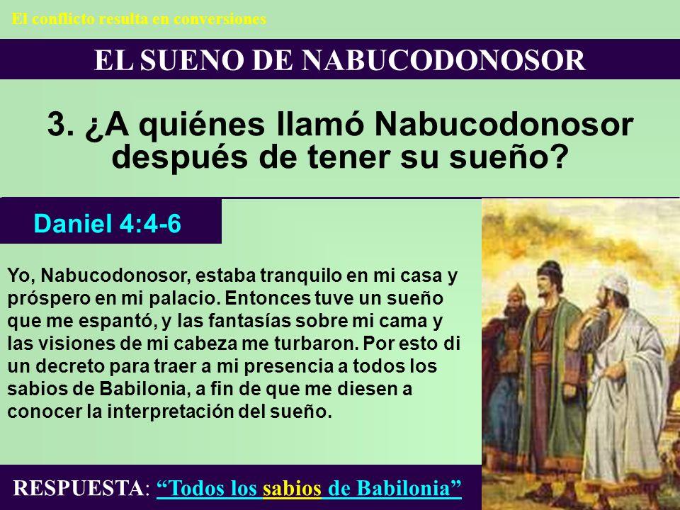 3. ¿A quiénes llamó Nabucodonosor después de tener su sueño