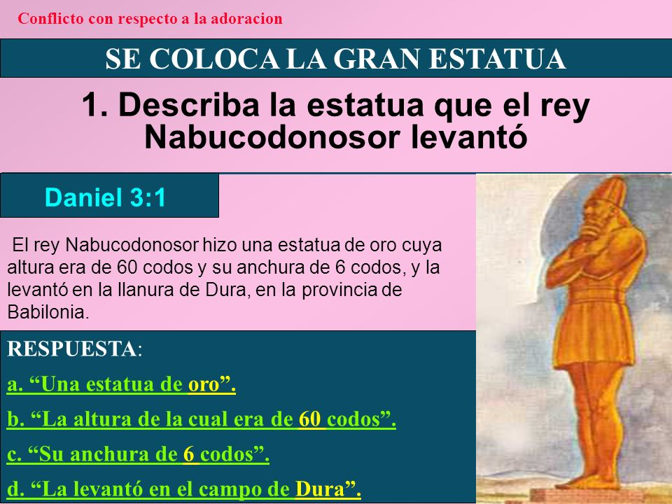 1. Describa la estatua que el rey Nabucodonosor levantó