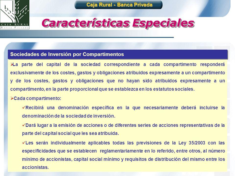 Caja Rural - Banca Privada Características Especiales