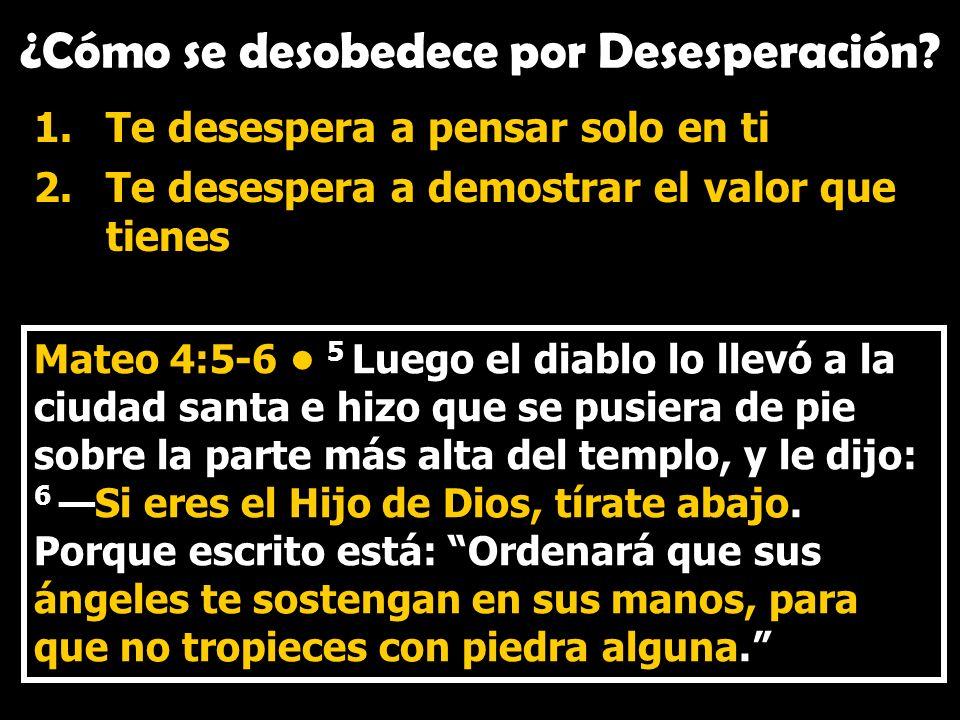 ¿Cómo se desobedece por Desesperación