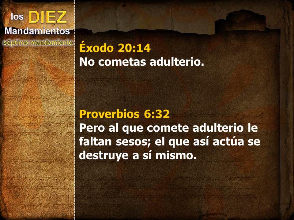Éxodo 20:14 No cometas adulterio.