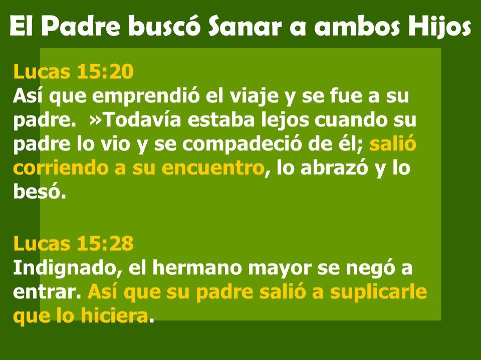 El Padre buscó Sanar a ambos Hijos