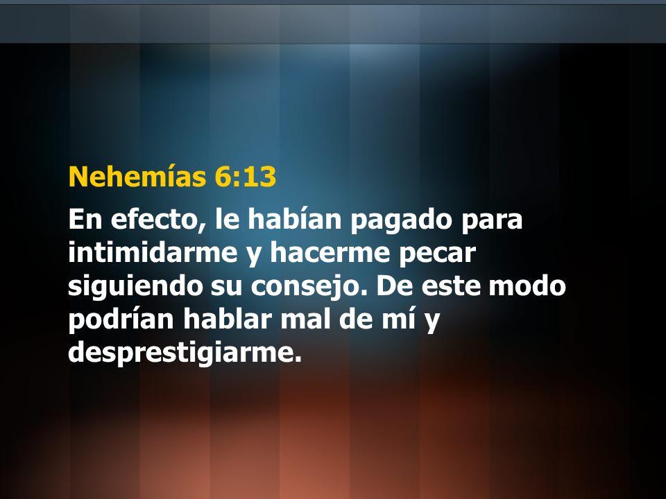 Nehemías 6:13