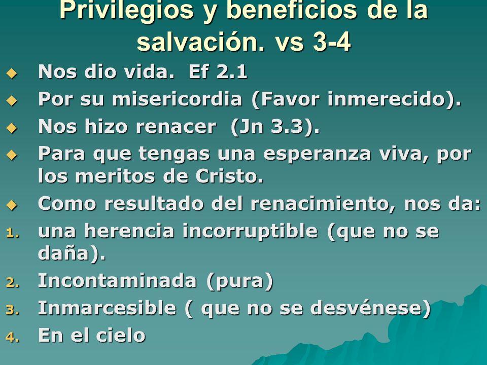 Privilegios y beneficios de la salvación. vs 3-4