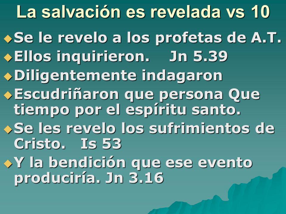 La salvación es revelada vs 10