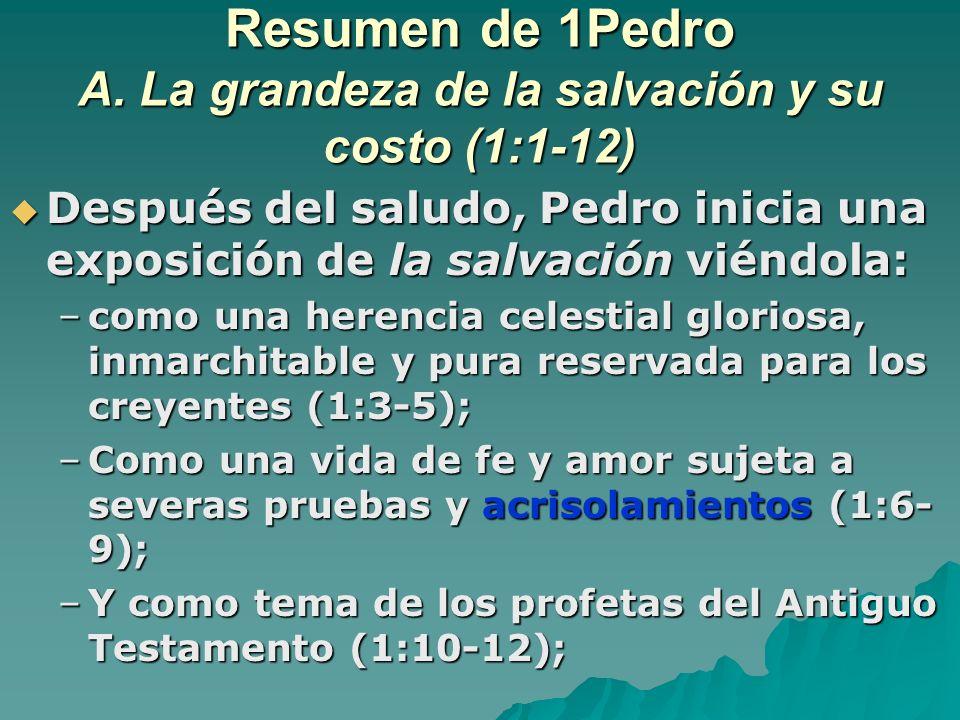 Resumen de 1Pedro A. La grandeza de la salvación y su costo (1:1-12)