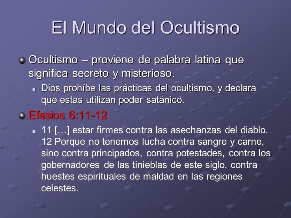 El Mundo del Ocultismo Ocultismo – proviene de palabra latina que significa secreto y misterioso.