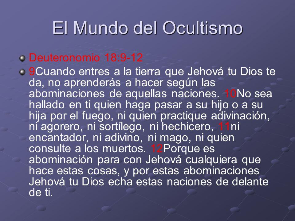El Mundo del Ocultismo Deuteronomio 18:9-12