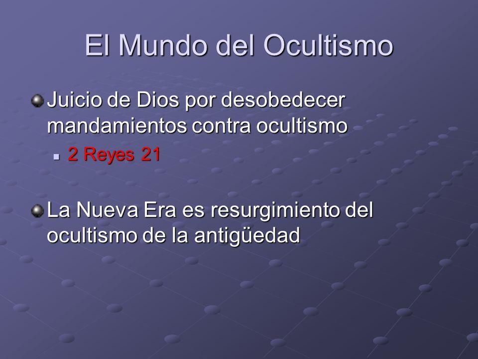 El Mundo del Ocultismo Juicio de Dios por desobedecer mandamientos contra ocultismo. 2 Reyes 21.