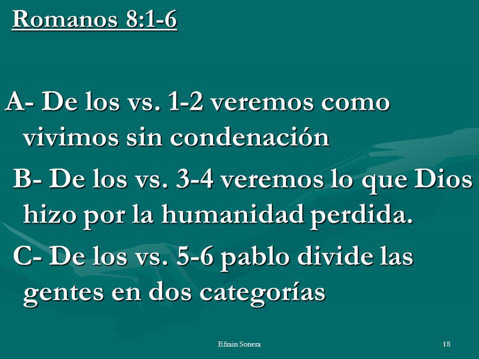 A- De los vs. 1-2 veremos como vivimos sin condenación