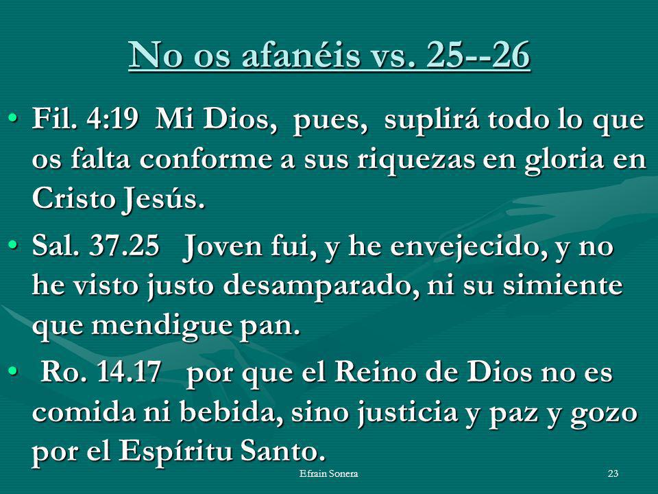 Fil. 4:19 Mi Dios, pues, suplirá todo lo que os falta conforme a sus riquezas en gloria en Cristo Jesús.