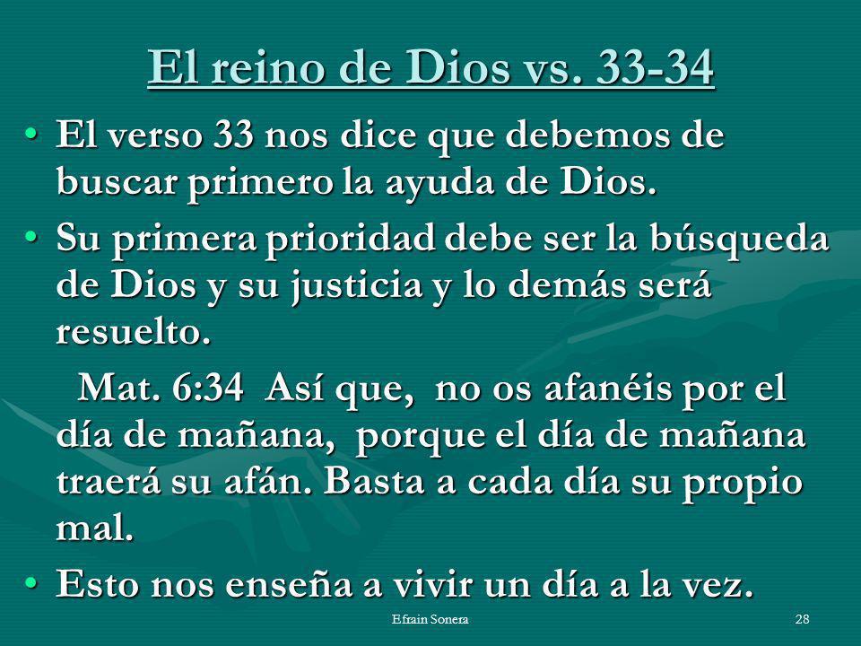 El reino de Dios vs. 33-34 El verso 33 nos dice que debemos de buscar primero la ayuda de Dios.
