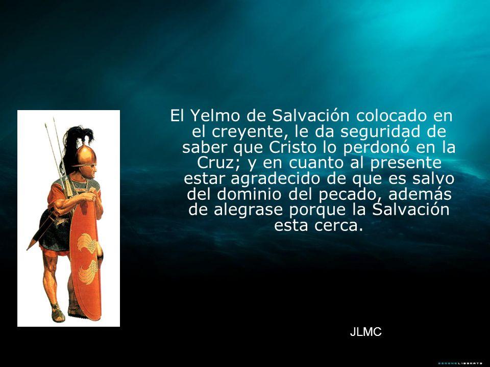 El Yelmo de Salvación colocado en el creyente, le da seguridad de saber que Cristo lo perdonó en la Cruz; y en cuanto al presente estar agradecido de que es salvo del dominio del pecado, además de alegrase porque la Salvación esta cerca.