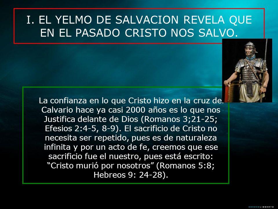 I. EL YELMO DE SALVACION REVELA QUE EN EL PASADO CRISTO NOS SALVO.
