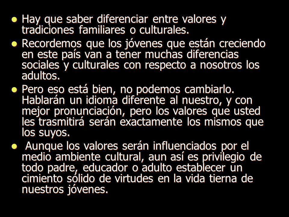 Hay que saber diferenciar entre valores y tradiciones familiares o culturales.