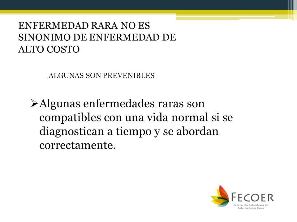 ENFERMEDAD RARA NO ES SINONIMO DE ENFERMEDAD DE ALTO COSTO