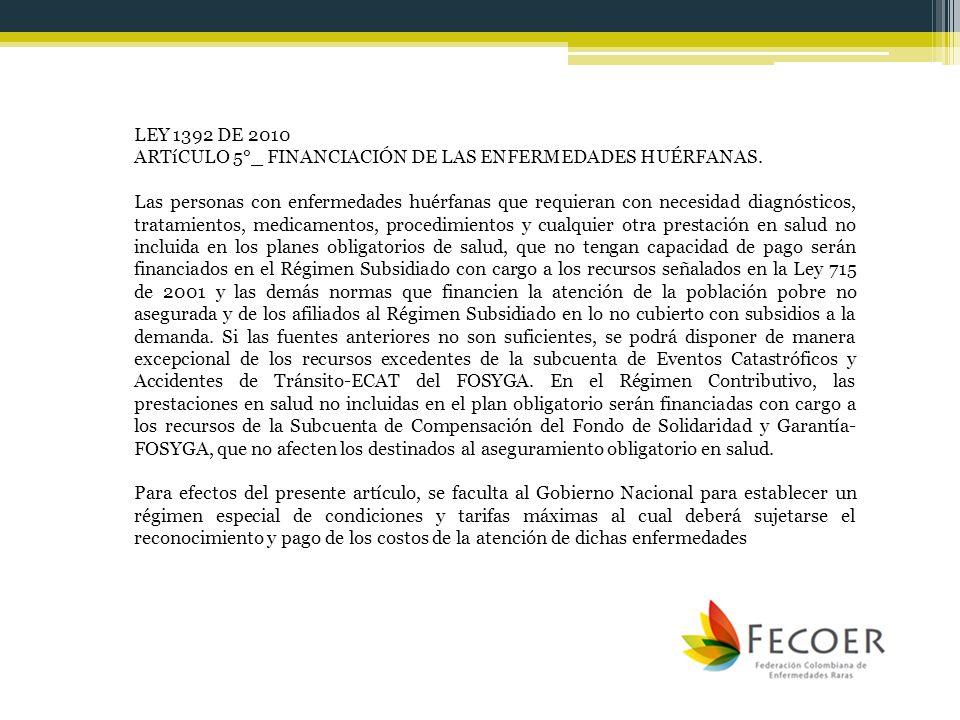 LEY 1392 DE 2010ARTíCULO 5°_ FINANCIACIÓN DE LAS ENFERMEDADES HUÉRFANAS.