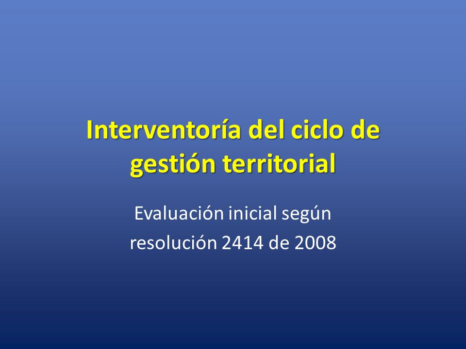 Interventoría del ciclo de gestión territorial