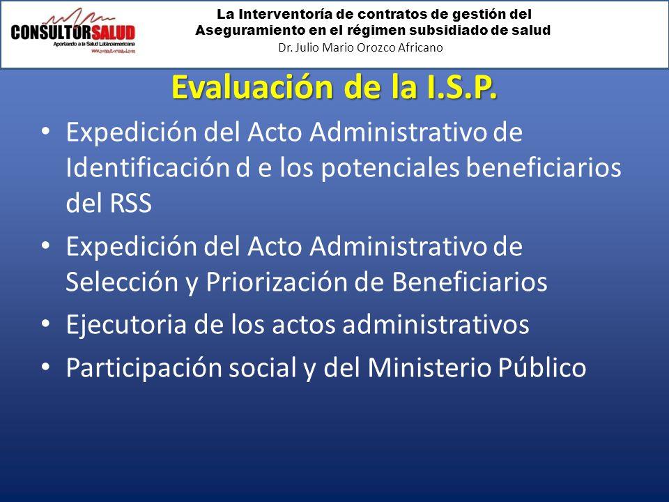 Evaluación de la I.S.P. Expedición del Acto Administrativo de Identificación d e los potenciales beneficiarios del RSS.