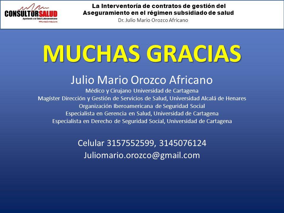 MUCHAS GRACIAS Julio Mario Orozco Africano