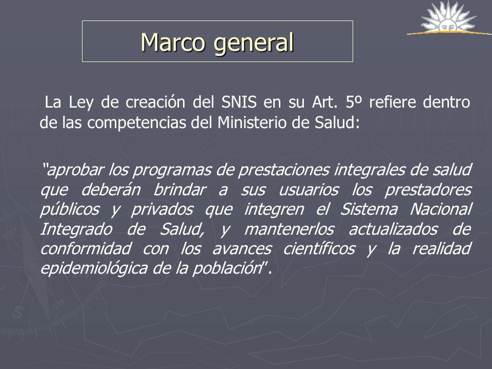 Marco generalLa Ley de creación del SNIS en su Art. 5º refiere dentro de las competencias del Ministerio de Salud: