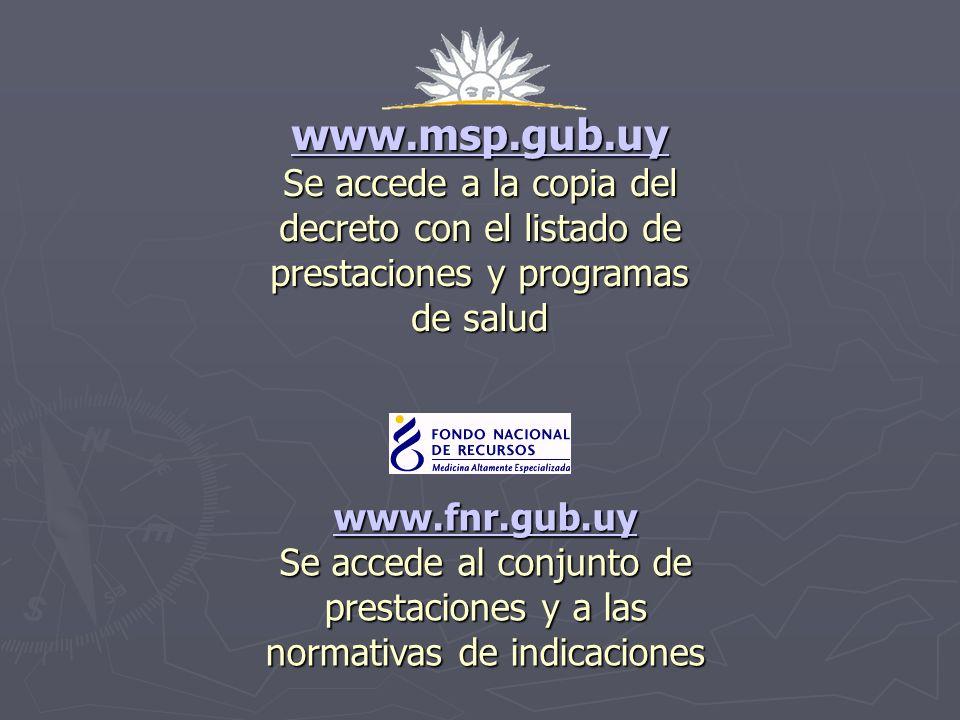 www.msp.gub.uy Se accede a la copia del decreto con el listado de prestaciones y programas. de salud.