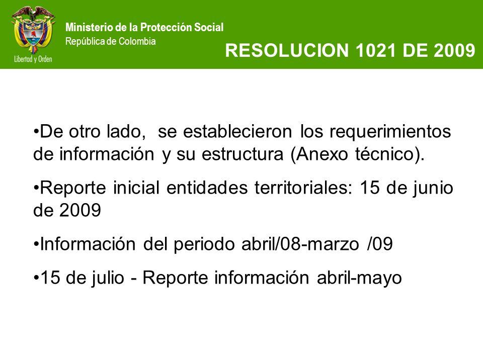 RESOLUCION 1021 DE 2009 De otro lado, se establecieron los requerimientos de información y su estructura (Anexo técnico).
