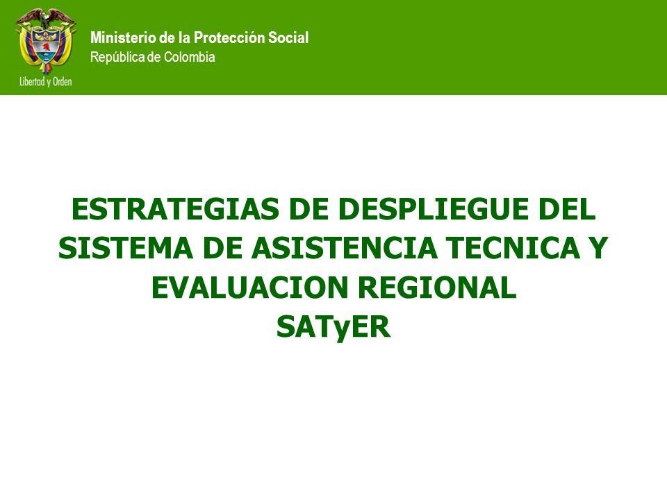 ESTRATEGIAS DE DESPLIEGUE DEL SISTEMA DE ASISTENCIA TECNICA Y EVALUACION REGIONAL SATyER