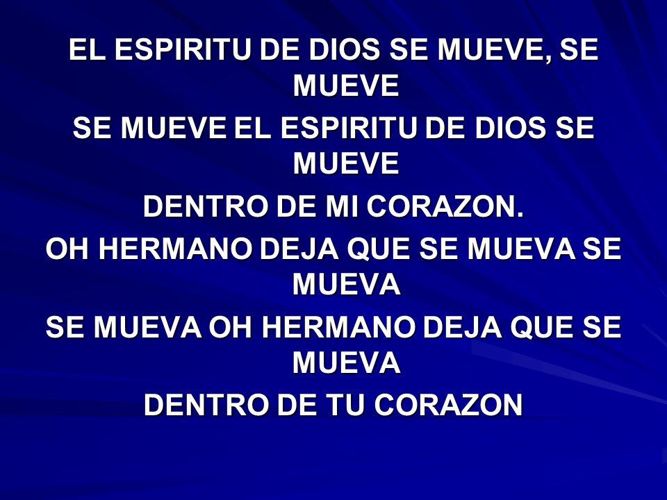EL ESPIRITU DE DIOS SE MUEVE, SE MUEVE