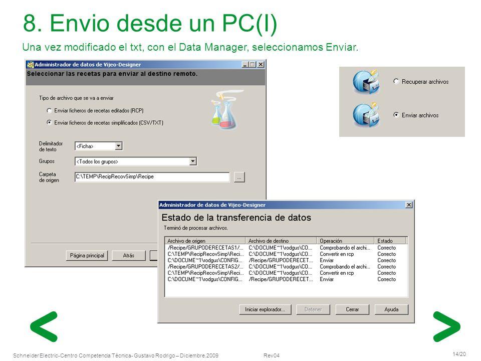 8. Envio desde un PC(I) Una vez modificado el txt, con el Data Manager, seleccionamos Enviar.