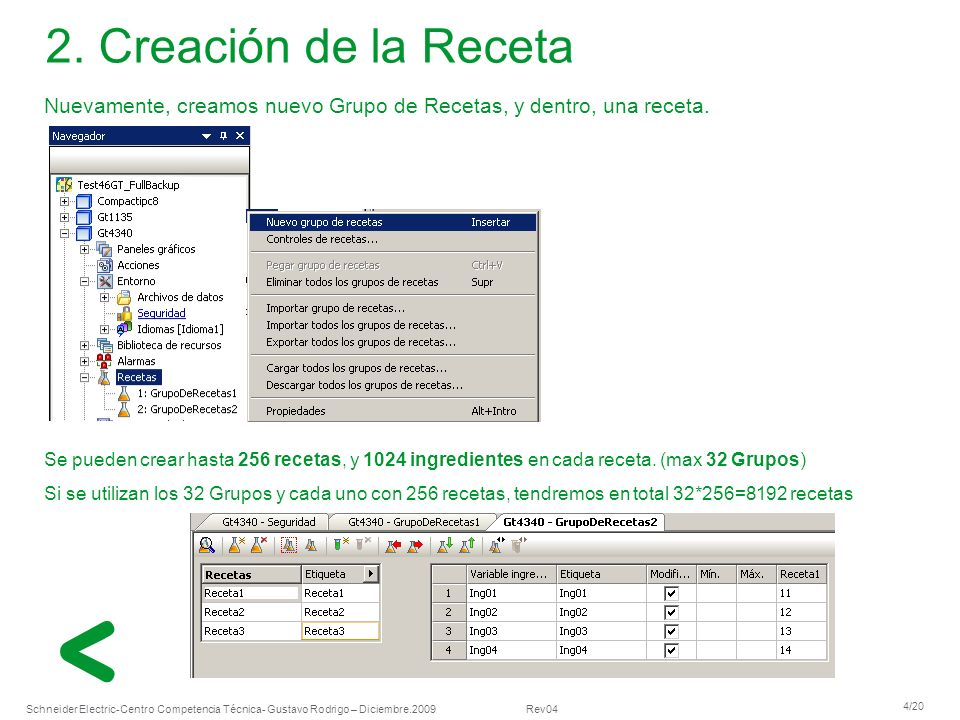 2. Creación de la Receta Nuevamente, creamos nuevo Grupo de Recetas, y dentro, una receta.