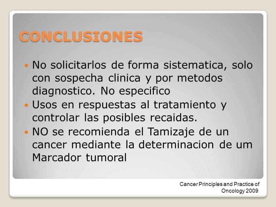 CONCLUSIONES No solicitarlos de forma sistematica, solo con sospecha clinica y por metodos diagnostico. No especifico.
