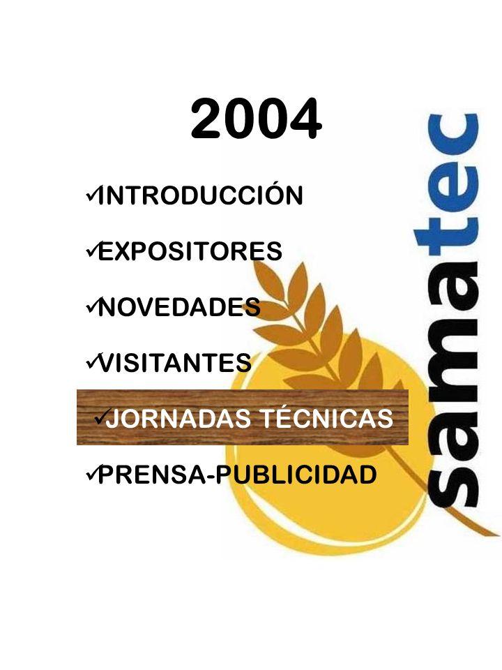 2004 INTRODUCCIÓN EXPOSITORES NOVEDADES VISITANTES JORNADAS TÉCNICAS