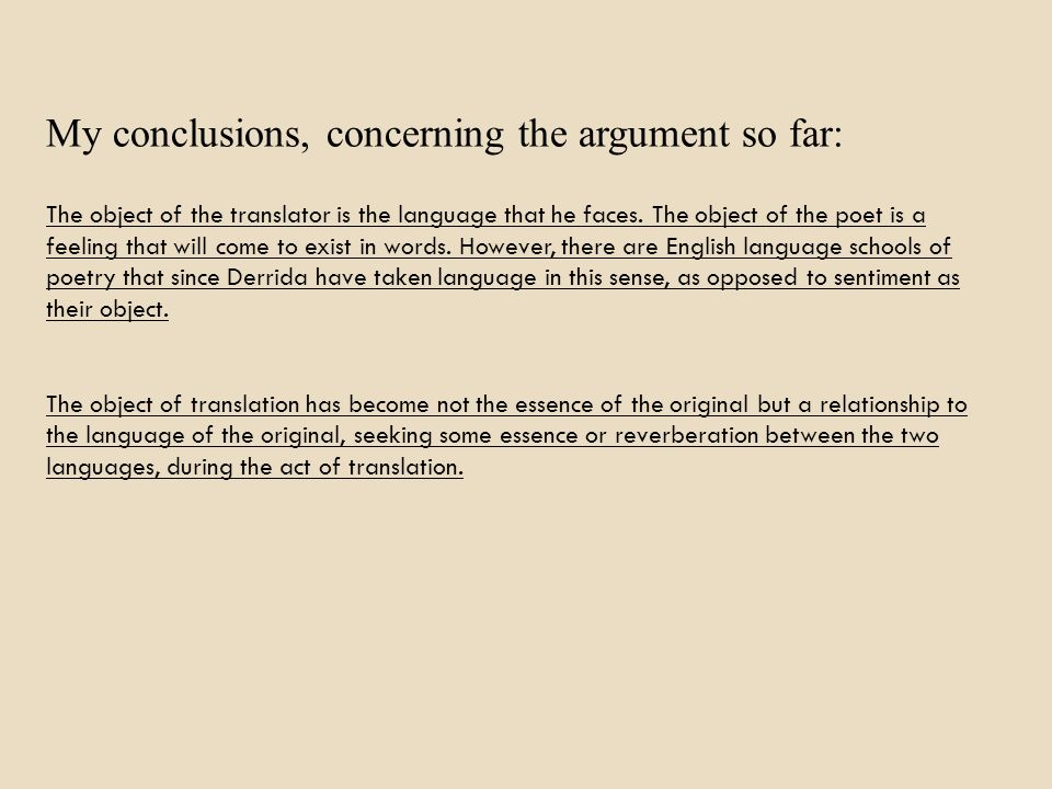 My conclusions, concerning the argument so far: