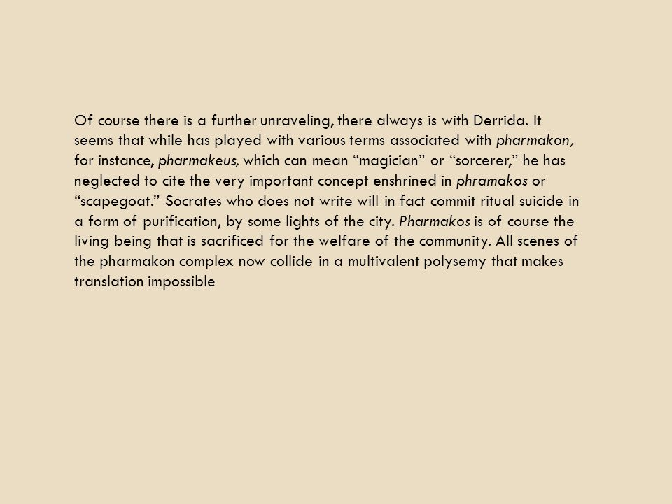 Of course there is a further unraveling, there always is with Derrida