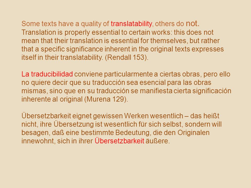 Some texts have a quality of translatability, others do not